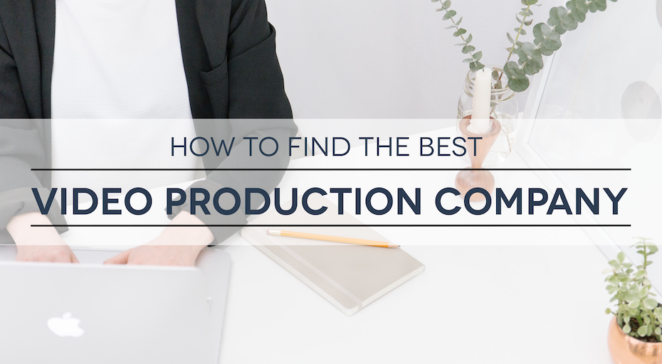 How to Find the Best Video Production Company