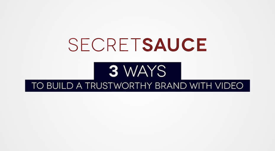 3 Ways to Build a Trustworthy Brand With Video