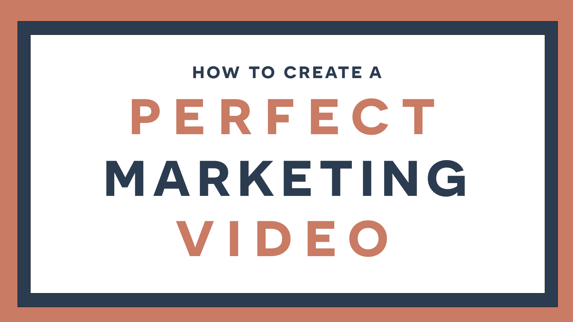 your perfect marketing video